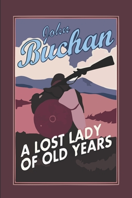 A Lost Lady of Old Years by John Buchan