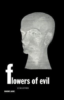 Flowers of Evil: A Selection by Jackson Mathews, Charles Baudelaire, Marthiel Mathews