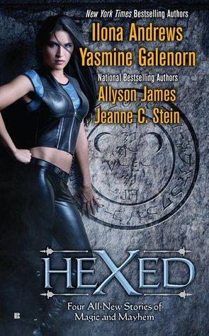 Hexed by Jeanne C. Stein, Allyson James, Ilona Andrews, Yasmine Galenorn