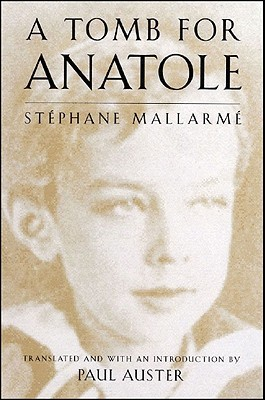 A Tomb for Anatole: Poetry by Stéphane Mallarmé, Paul Auster