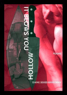 It Blows You Hollow by Diane Seuss