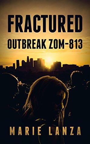Outbreak Zom-813 by Marie Lanza