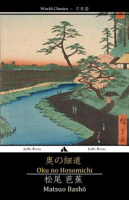 Oku No Hosomichi: The Narrow Road to the Interior by Matsuo Basho