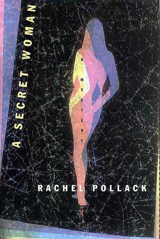 A Secret Woman: A Mystery by Rachel Pollack