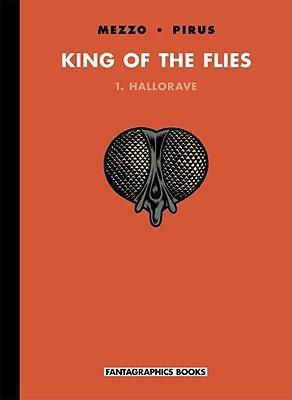 King of the Flies Vol. 1: Hallorave by Pirus, Michel Pirus, Mezzo