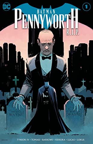 Batman: Pennyworth R.I.P. #1 by Eddy Barrows, Diogenes Neves, David Lafuente, Peter J. Tomasi, Sumit Kumar, James Tynion IV, Chris Burnham