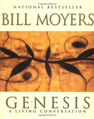 Genesis: A Living Conversation (PBS Series) by Betty Sue Flowers, Bill Moyers, Elizabeth Meryman-Brunner, Judith Davidson Moyers
