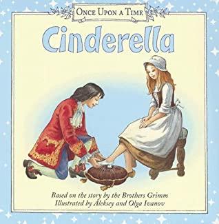 Cinderella by Jacob Grimm, Olga Ivanov, Aleksey Ivanov, Wilhelm Grimm