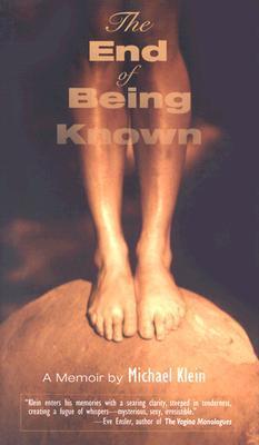 The End of Being Known: A Memoir by David Bergman, Joan Larkin, Michael Klein