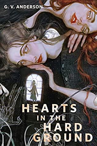 Hearts in the Hard Ground by G.V. Anderson