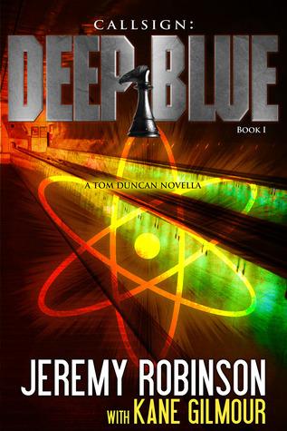 Callsign: Deep Blue (Tom Duncan) by Kane Gilmour, Jeremy Robinson