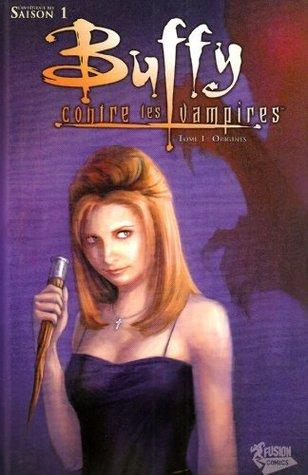 Buffy contre les vampires (Saison 1), Tome 1: Origines by Christopher Golden, Fabian Nicieza
