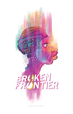 Broken Frontier by Greg Pak, Phil Hester, Cullen Bunn