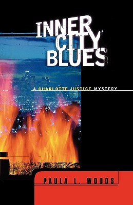 Inner City Blues: A Charlotte Justice Novel by Paula L. Woods