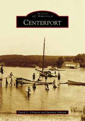 Centerport by Suzanne Johnson, David C. Clemens