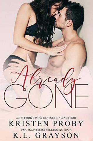 Already Gone by K.L. Grayson, Kristen Proby