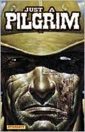 Just a Pilgrim by Garth Ennis, Carlos Ezquerra, Mark Texeira