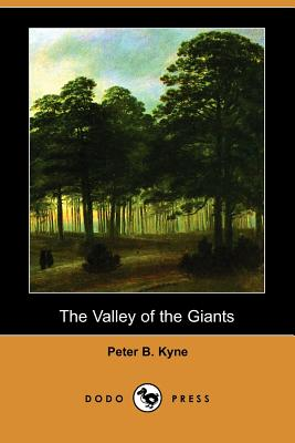 The Valley of the Giants (Dodo Press) by Peter B. Kyne