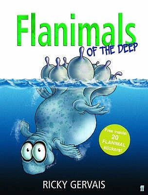 Flanimals of the Deep by Robert Steen, Ricky Gervais