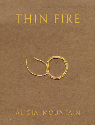 Thin Fire by Alicia Mountain