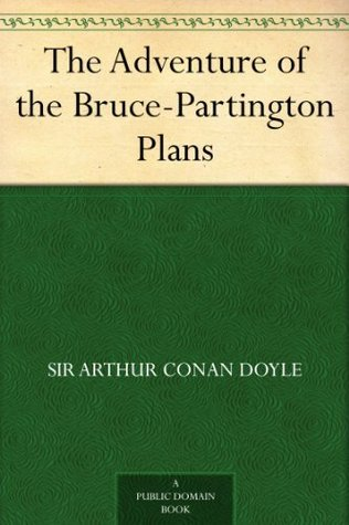 The Adventure of the Bruce-Partington Plans by Arthur Conan Doyle