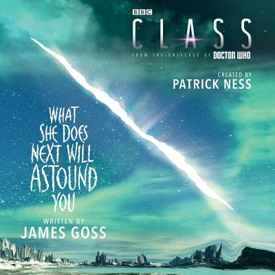 Class: What She Does Next Will Astound You by Patrick Ness, James Goss