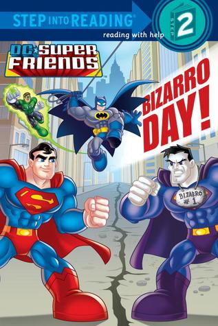 Bizarro Day! (DC Super Friends) by Billy Wrecks, Francesco Legramandi