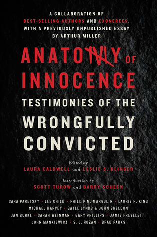 Anatomy of Innocence: Testimonies of the Wrongfully Convicted by Leslie S. Klinger, Barry Scheck, Laura Caldwell, Scott Turow