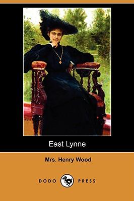 East Lynne (Dodo Press) by Henry Wood