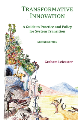 Transformative Innovation: A Guide to Practice and Policy for System Transition by Graham Leicester