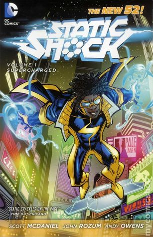 Static Shock, Vol. 1: Supercharged by Scott McDaniel, John Rozum, Marc Bernardin