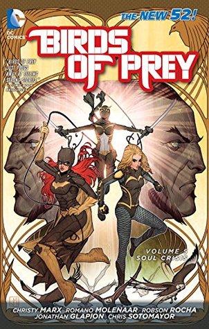 Birds of Prey, Volume 5: Soul Crisis by Christy Marx, Jonathan Glapion, Robson Rocha