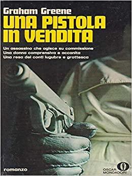 Una pistola in vendita by Graham Greene