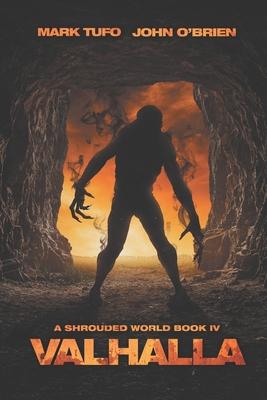 A Shrouded World 4: Valhalla: A Jack Walker and Michael Talbot Adventure by John O'Brien, Mark Tufo