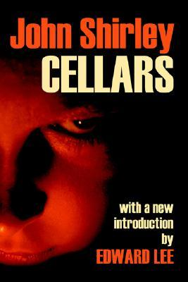 Cellars by Edward Lee, John Shirley