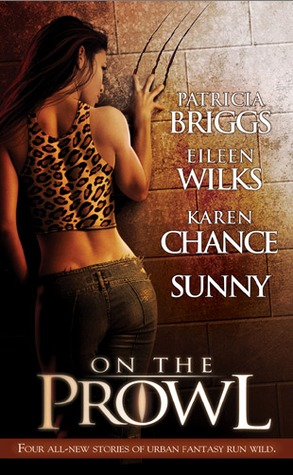 On the Prowl by Sunny, Patricia Briggs, Eileen Wilks, Karen Chance