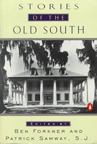 Stories of the Old South by Patrick Samway, Ben Forkner