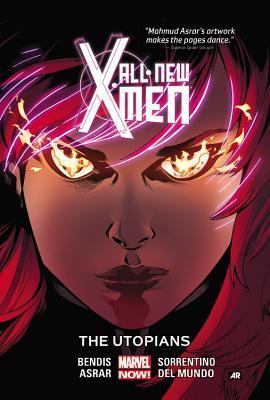 All-New X-Men Vol. 7: The Utopians by Brian Michael Bendis, Mahmud Asrar, Mike Del Mundo, Andrea Sorrentino