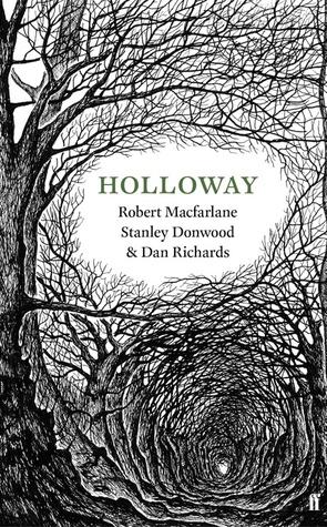 Holloway by Dan Richards, Stanley Donwood, Robert Macfarlane
