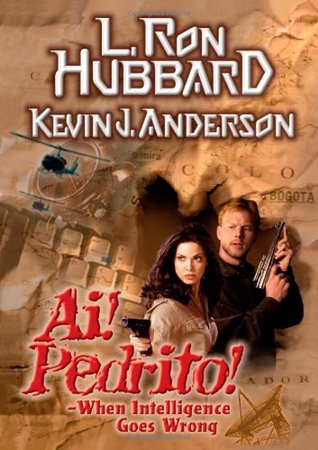 Ai! Pedrito!: When Intelligence Goes Wrong by L. Ron Hubbard, Kevin J. Anderson