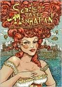 Scarlett Takes Manhattan by Molly Crabapple, John Leavitt