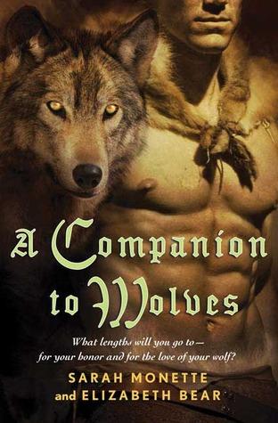 A Companion to Wolves by Elizabeth Bear, Sarah Monette