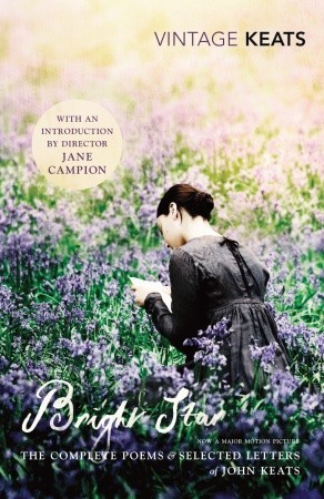 Bright Star: The Complete Poems & Selected Letters of John Keats by John Keats, Jane Campion
