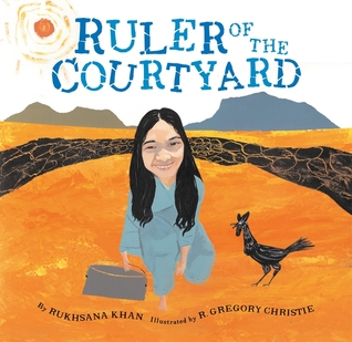 Ruler of the Courtyard by R. Gregory Christie, Rukhsana Khan