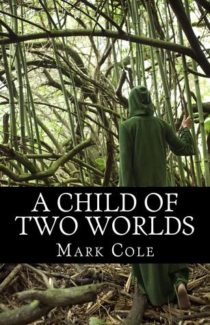 A Child of Two Worlds by Mark Cole
