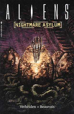Aliens: Nightmare Asylum by Mark Verheiden, Denis Beauvais