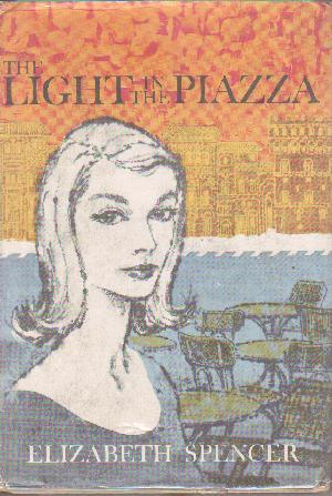 The Light in the Piazza by Elizabeth Spencer