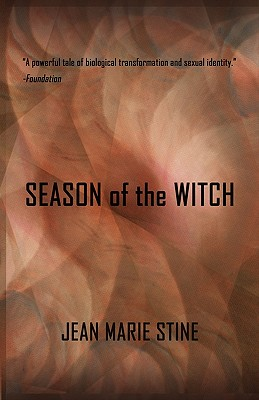 Season of the Witch: The Transgender Futuristic Classic by Jean Marie Stine
