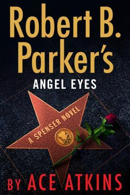 Angel Eyes by Ace Atkins, Robert B. Parker