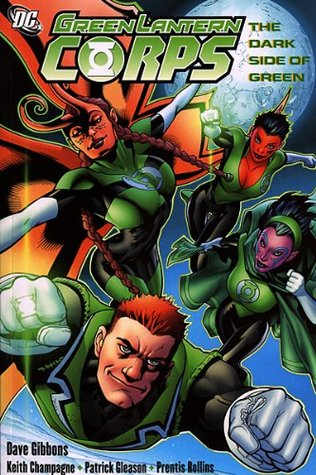 Green Lantern Corps, Volume 2: The Dark Side of Green by Tom Nguyen, Patrick Gleason, Prentis Rollins, Keith Champagne, Dave Gibbons